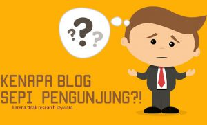 blog sepi pengunjung karena tidak riset kata kunci